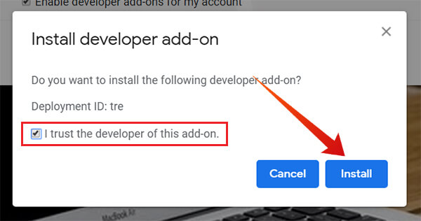 Trust the developer and Confirm Installation of Developer Add-ons on Gmail