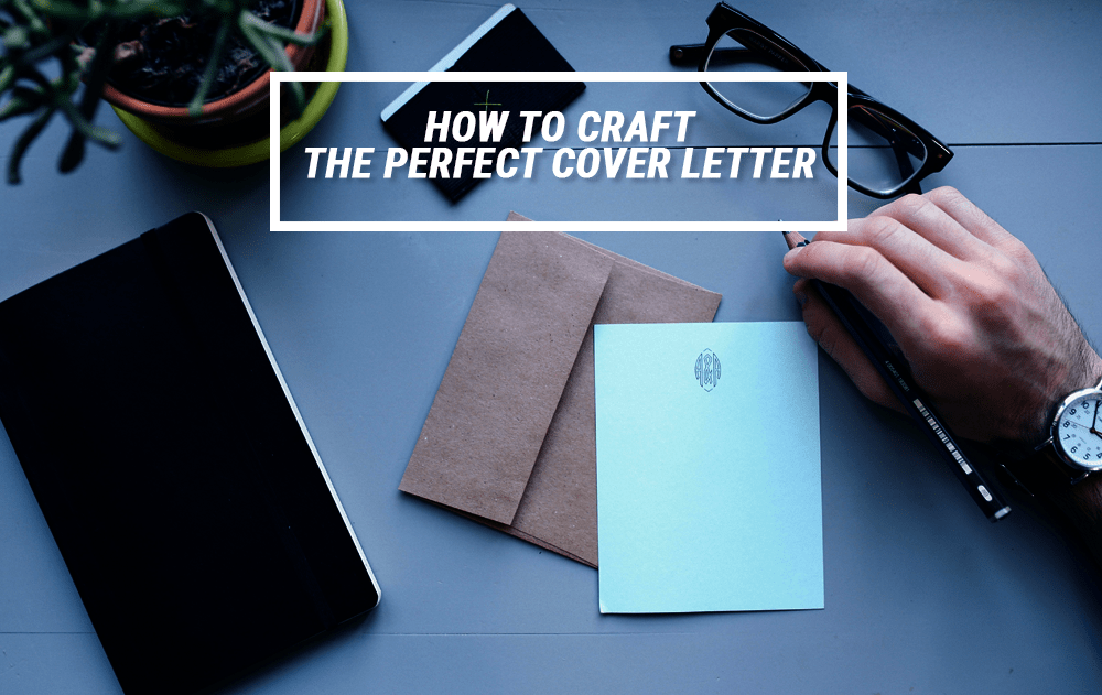 How to craft the perfect cover letter cover letter