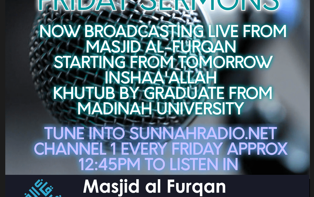 Jumu'ah Khutub ( Friday Sermons ) To Be Broadcast Live Weekly From Masjid al-Furqan