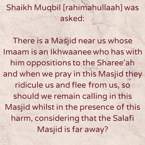 It Is Better To Pray In The Salafi Masjid- By Shaykh Muqbil bin Haadee al-Waadi'ee