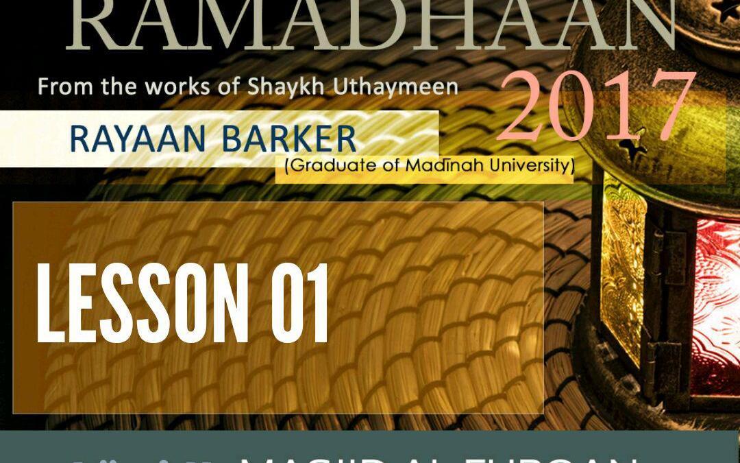AUDIO: Ramadhaan Course Lesson 01 | Rayaan Barker