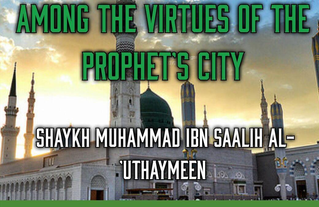 Among The Virtues Of The Prophet's City | Shaykh Muhammad ibn Saalih al-'Uthaymeen (Rahimahullah)
