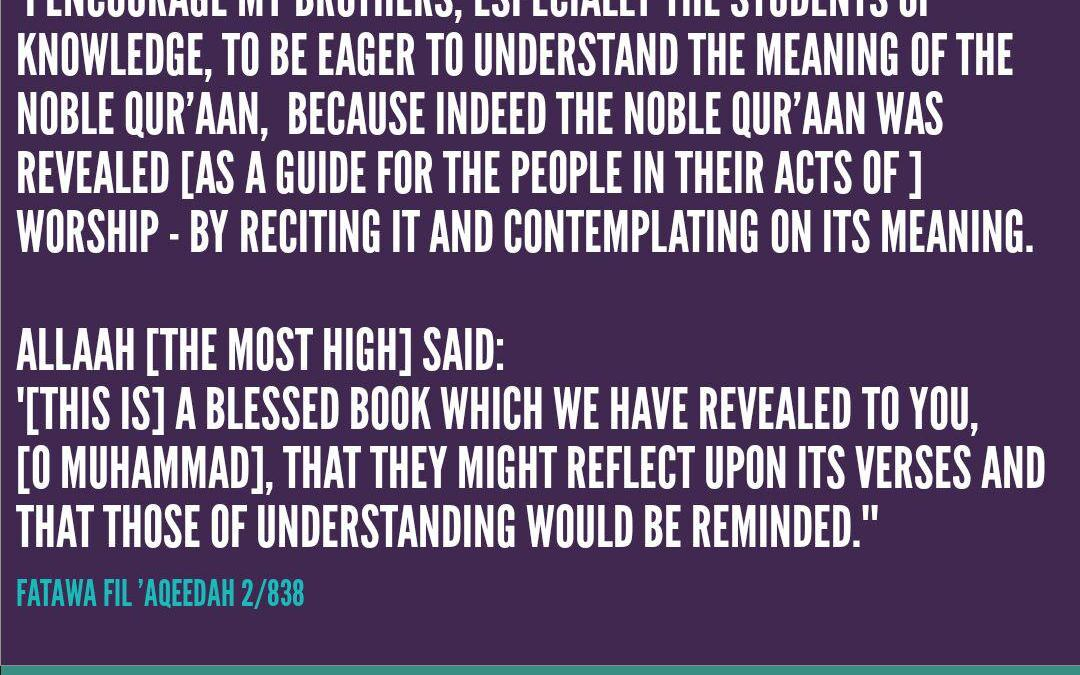 Rush Towards Understanding The Meaning Of The Noble Qur'aan O Student Of Knowledge! | Shaykh Muhammad bin Saaleh al-'Uthaymeen (Rahimahullah)