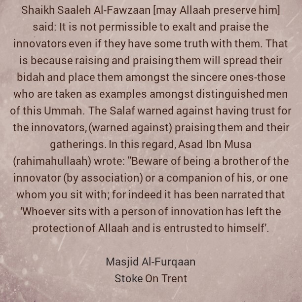 It is impermissible to praise ahlul bidah even if they have some truth with them- [By Shaikh Fawzaan]