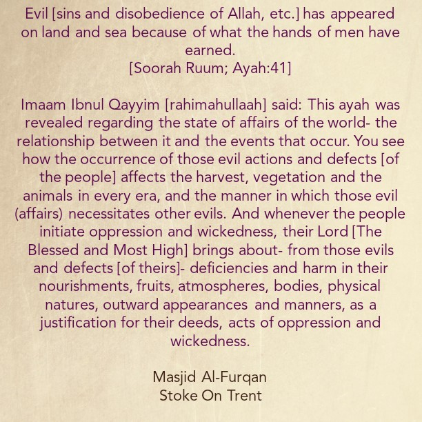 Some of The Consequences of Our Evil Deeds On Earth – By Imaam Ibnul Qayyim [rahimahullaah]