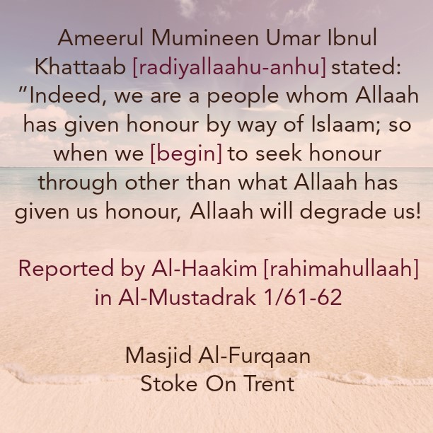 The Only Means to Honour and Strength – By Ameerul Mu'mineen Umar [radiyallaahu-anhu]