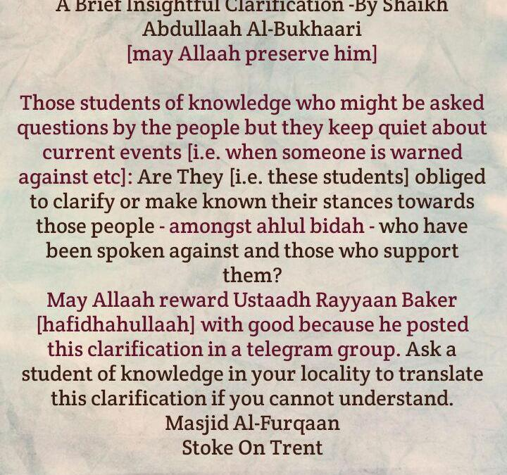 Are The Students of Knowledge Obliged to Make Known Their Stances Towards Those Amongst ahlul bidah Who Have Been Warned Against and Those Who Defend Them?