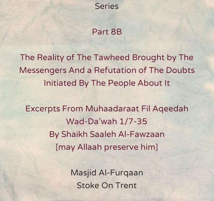 [8B] The Reality of The Tawheed Brought By The Messengers -[Merely Saying The Shahaadah Will Not Enter a Person In Paradise Unless He [or She] Fulfils Its Conditions]