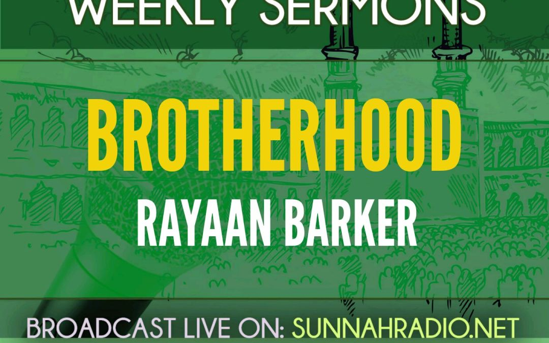 Khutba: Brotherhood