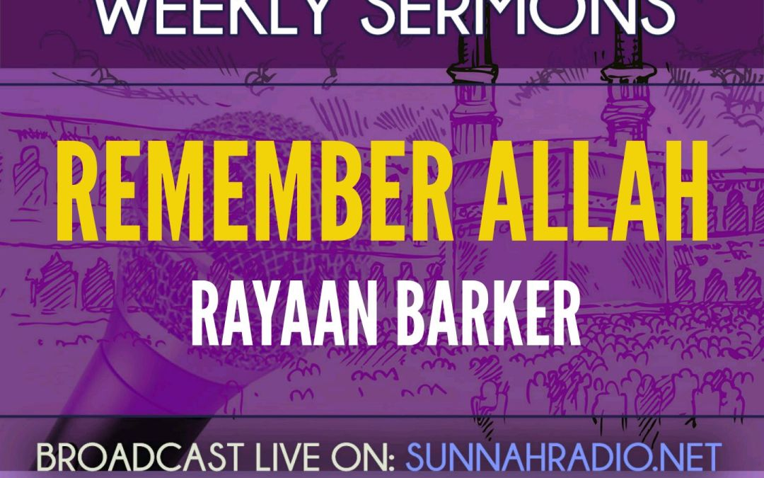 Khutba: Remember Allaah