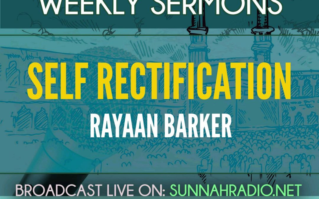 Khutba: Self Rectification