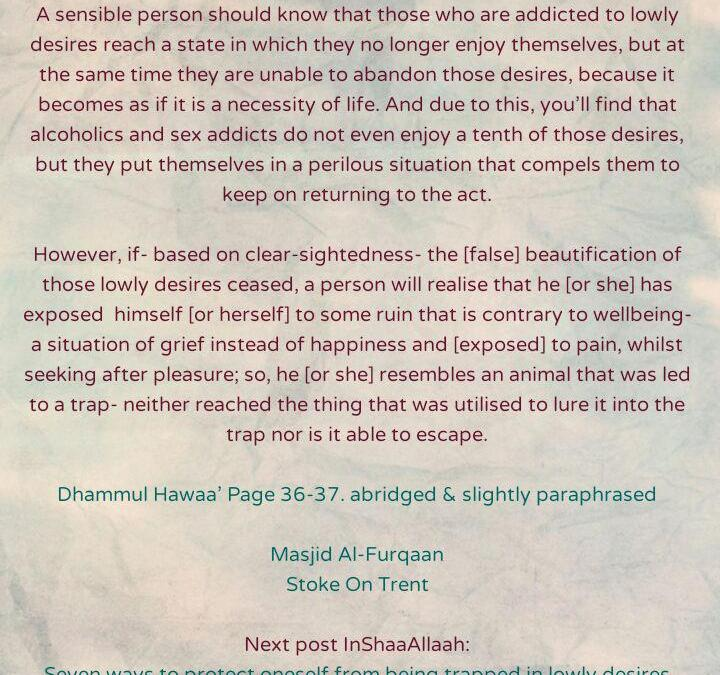 [3] Excerpts from The Dispraise of [Unrestrained Desires]- By Imaam Ibnul Jawzi [rahimahullaah]