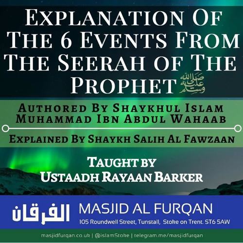 Explanation of the 6 Events from the Seerah of the Prophet | Rayaan Barker