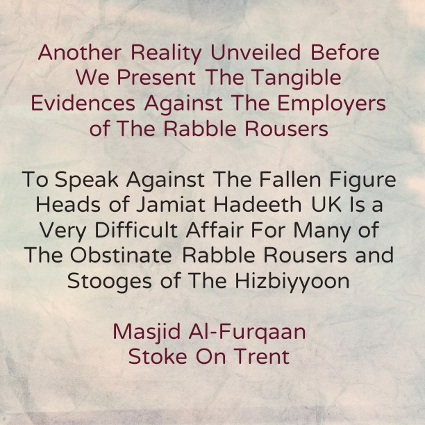 Some Reasons Behind The Sinful Silence of Many of The Obstinate Rabble Rousers and Stooges of The Hizbiyyoon-[Freeing Themselves From The Deviated Leading Figureheads of Jamiat Ahle Hadeeth Uk -In Speech and Action – Is a Difficult Affair!]