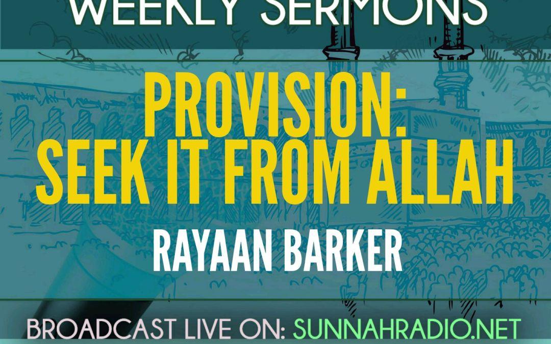 Khutbah: Provision – Seek It From Allaah