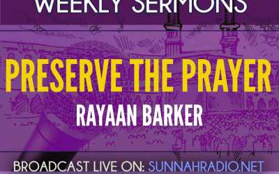 Khutbah: Preserve The Prayer