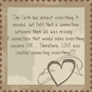 The only thing missing was a universal link, so Love was created and the Earth was happy.