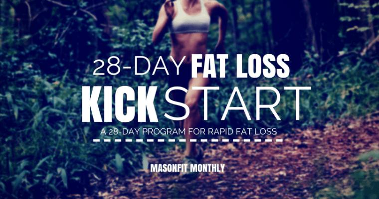 28-Day Fat Loss Kickstart: MasonFit Monthly
