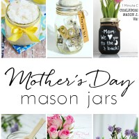 Mother's Day Gift Ideas in Mason Jars