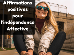 affirmations positives dépendance affective mp3 gratuit ma sophrologie