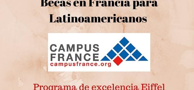 Becas en Francia para Latinoamericanos – Programa de excelencia Eiffel