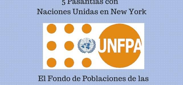 El Fondo de Poblaciones de las Naciones Unidas UNFPA ofrece 5 pasantias en sus HQ en New York