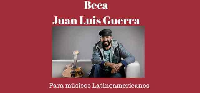 Convocatoria abierta: Becas para músicos Latinoamericanos –  Juan Luis Guerra