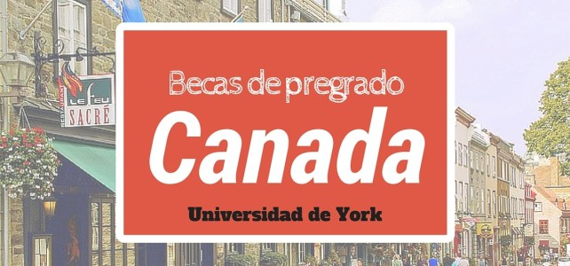 Becas automáticas al momento de aplicar para pregrado en Canadá – York University