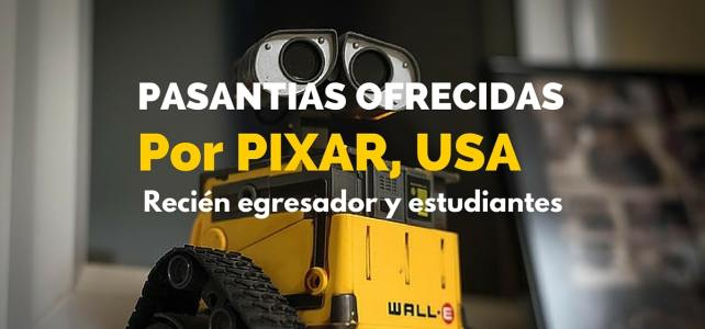 Pasantias en PIXAR en USA – Para ciudadanos del mundo
