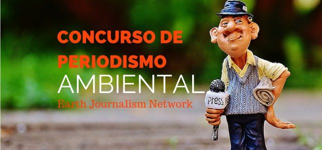 Convocatorias para financiar reportajes, artículos o video sobre el medio ambiente – Periodismo ambiental