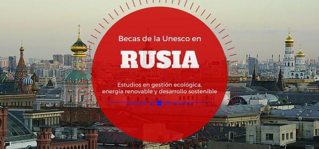 Beca de la UNESCO para estudiar en Rusia