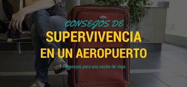 Consejos para pasar la noche en el aeropuerto. Para amantes de viajar en avión.