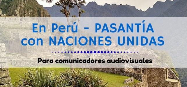 Pasantía en Perú con Naciones Unidas – ideal para comunicadores