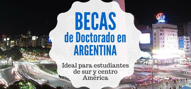 Becas de Doctorado en Argentina – ideal para centro y suramericanos