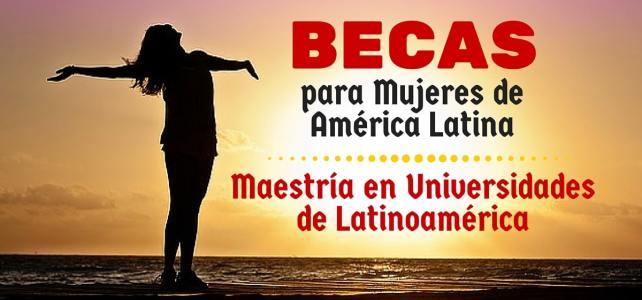 Becas para mujeres de América Latina en diferentes Universidades