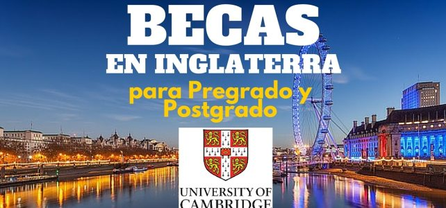 Becas de pregrado y postgrado en la Universidad de Cambridge Inglaterra – Imperdibles !