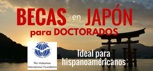 La Fundación Internacional Matsumae ofrece Becas para estudiar en Japón