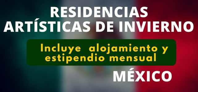 Residencias de invierno para artistas y escritores en México
