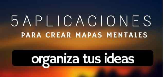 Organiza tus ideas creando mapas mentales con estas cinco aplicaciones online