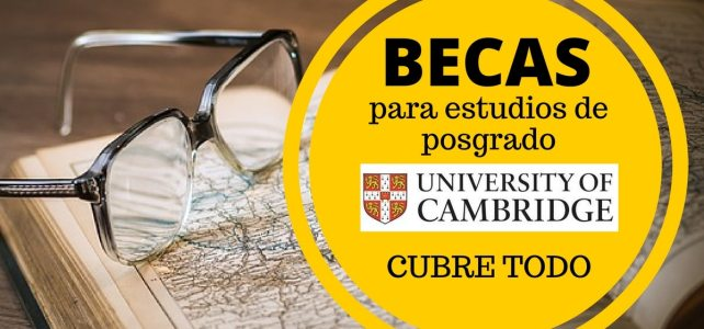 Becas completas para posgrado en la Universidad de Cambridge
