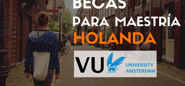 Becas para Maestrías en Amsterdam (Holanda) – VUniversiteit Ámsterdam