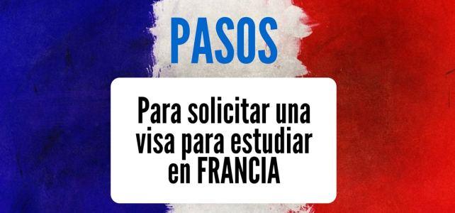 Cómo solicitar tu visa de estudiante para Francia