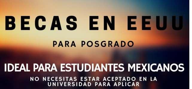Becas de posgrado en Estados Unidos para estudiantes mexicanos