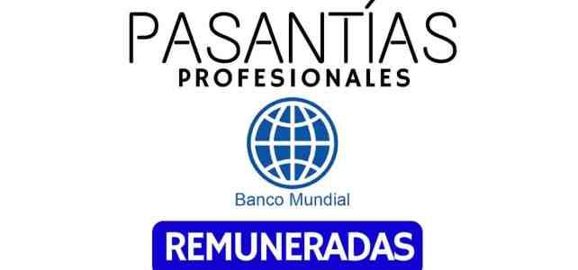 Pasantías con el Banco Mundial – Remuneradas