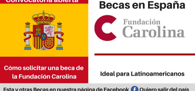 Becas en España para grupo selecto de estudiantes Latinoamericanos – Fundación Carolina