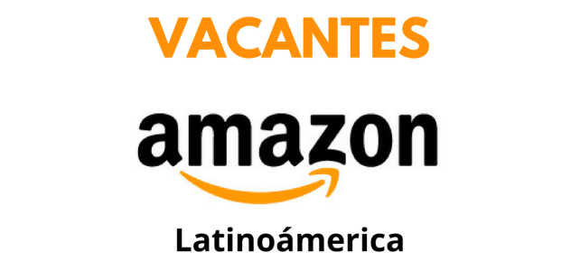 Vacantes en Amazon – Ideal para Latinoamericanos