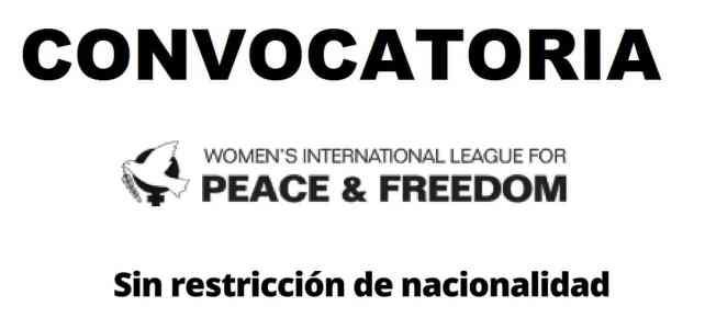 Convocatoria Liga Internacional de Mujeres por la Paz y la Libertad (WILPF)
