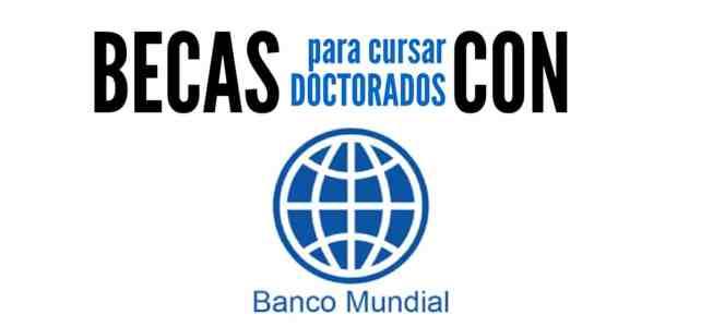 Becas para doctorados con el Banco Mundial
