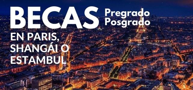 Becas completas para pregrado y posgrado en Paris, Shangái o Estambul