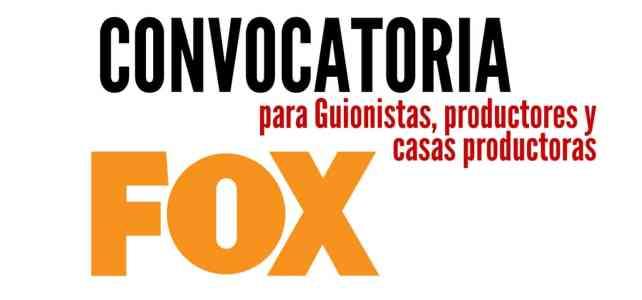 Convocatoria de FOX para guionistas, productores y casas productoras